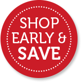 SHOP EARLY & SAVE